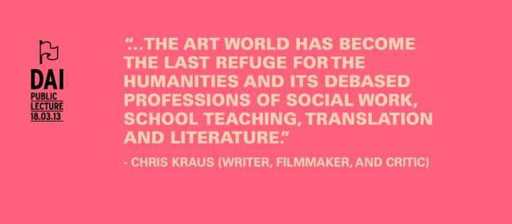 Chris Kraus / Dutch Art Institute, March 2013