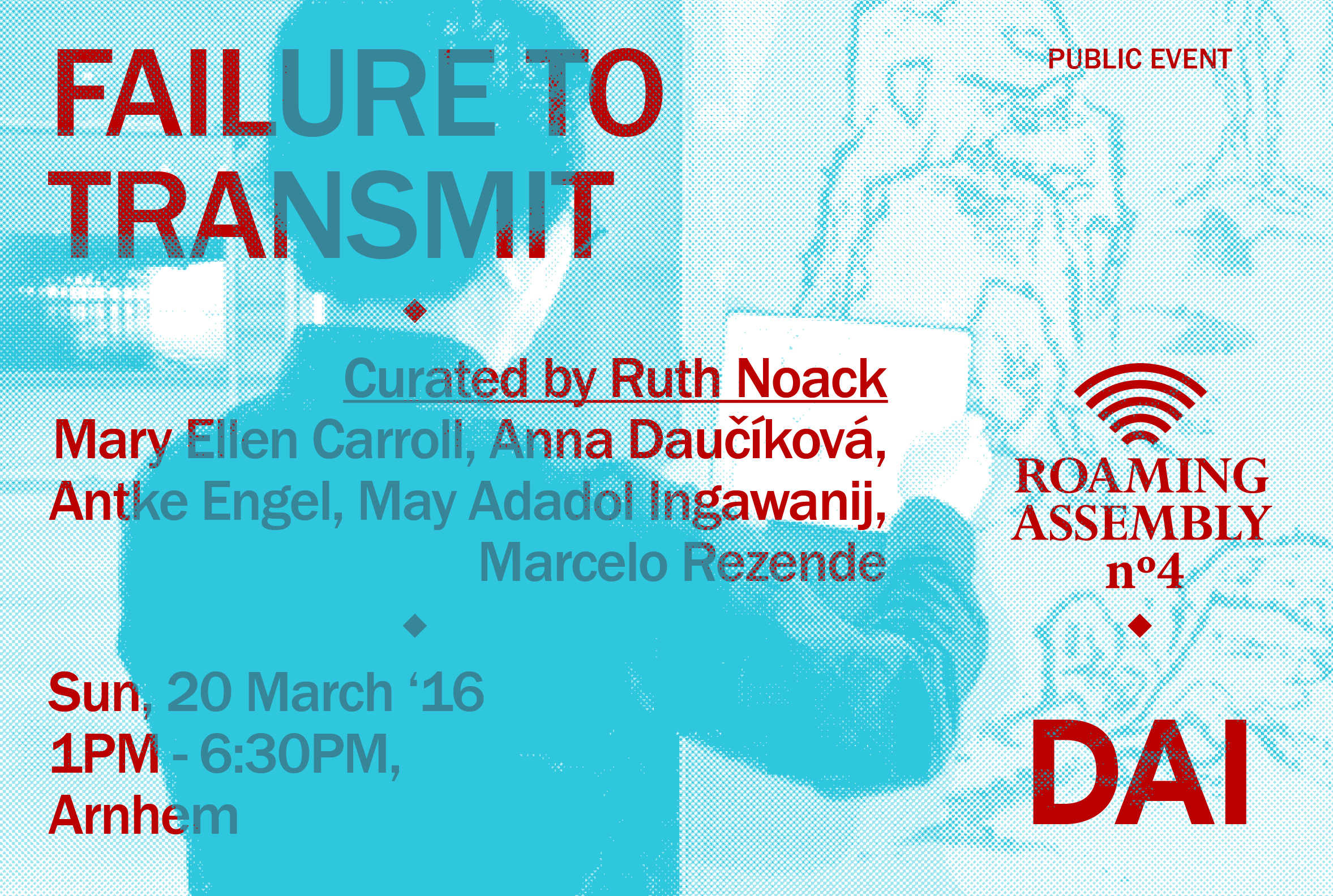 FAILURE TO TRANSMIT ~ curated by Ruth Noack