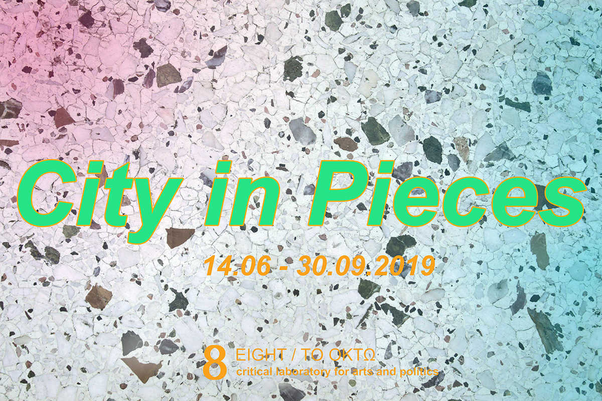 """City in Pieces"", Group exhibition, 14 June - 30 September 2019"