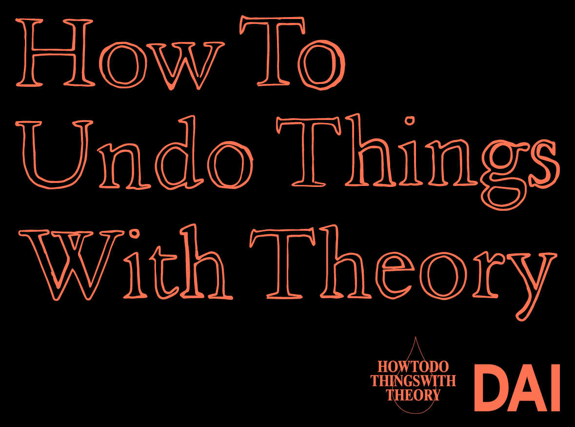HOW TO UNDO THINGS WITH THEORY -general