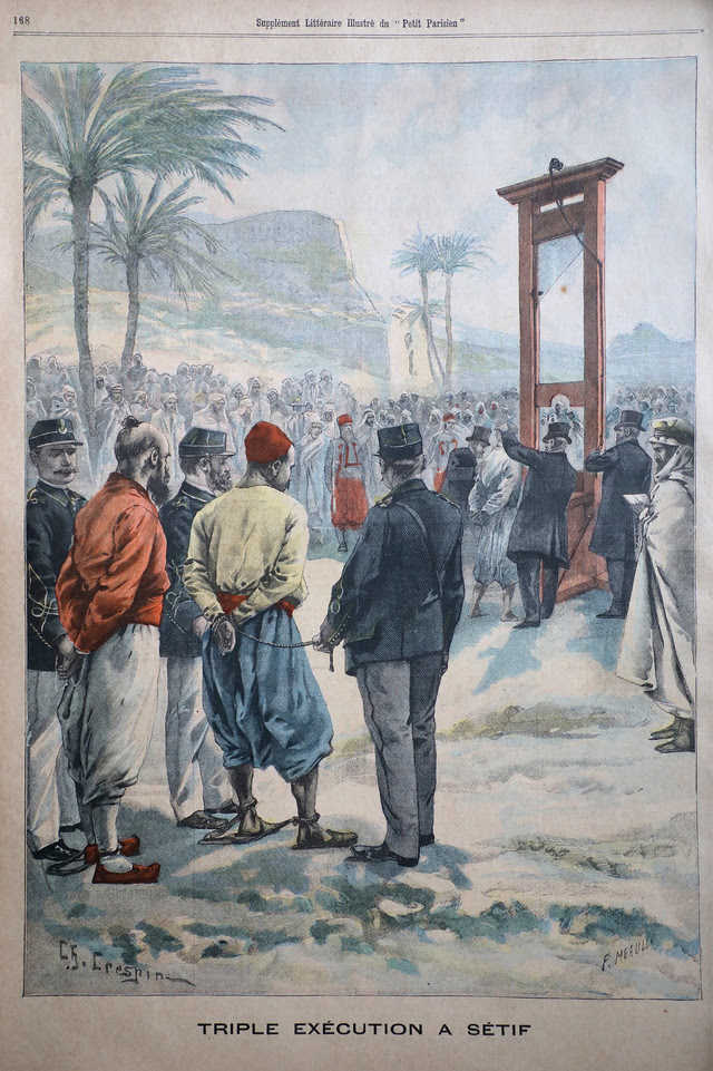 "Triple execution in Sétif, Algeria, May 27, 1900. On May 8, 1945, the same day the armistice was celebrated in Europe, French police massacred hundreds of townspeople in Sétif, leading French editor Claude Bourdet to ask: ""Are we the Gestapo in Algeria?"" Image: Le Petit Parisien, May 27, 1900."