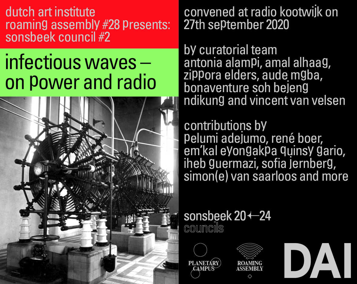 Roaming Assembly#28 presents sonsbeek council#2 ~INFECTIOUS WAVES ~ on power and radio